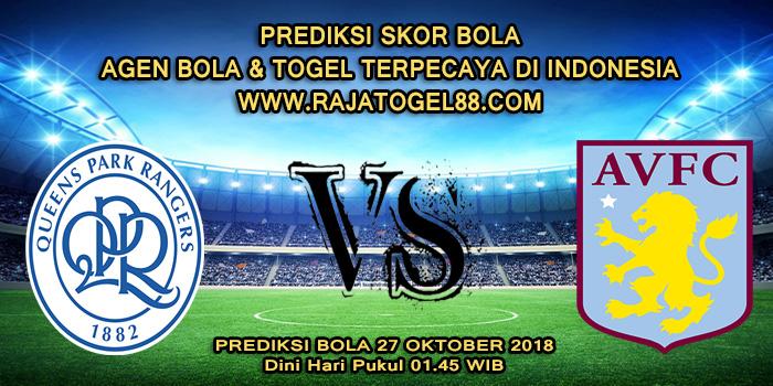 Prediksi Skor Bola Queens Park Rangers vs Aston Villa 27 Oktober 2018