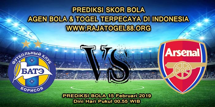 Prediksi Skor Bola BATE Borisov vs Arsenal 15 Februari 2019