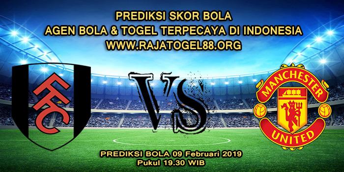 Prediksi Skor Bola Fulham vs Manchester United 09 Februari 2019