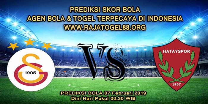 Prediksi Skor Bola Galatasaray vs Hatayspor 07 Februari 2019