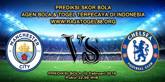 Prediksi Skor Bola Manchester City Vs Chelsea 10 Februari 2019