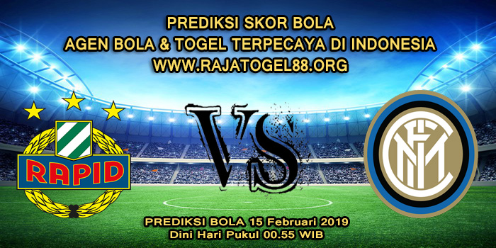 Prediksi Skor Bola Rapid Wien vs Inter Milan 15 Februari 2019